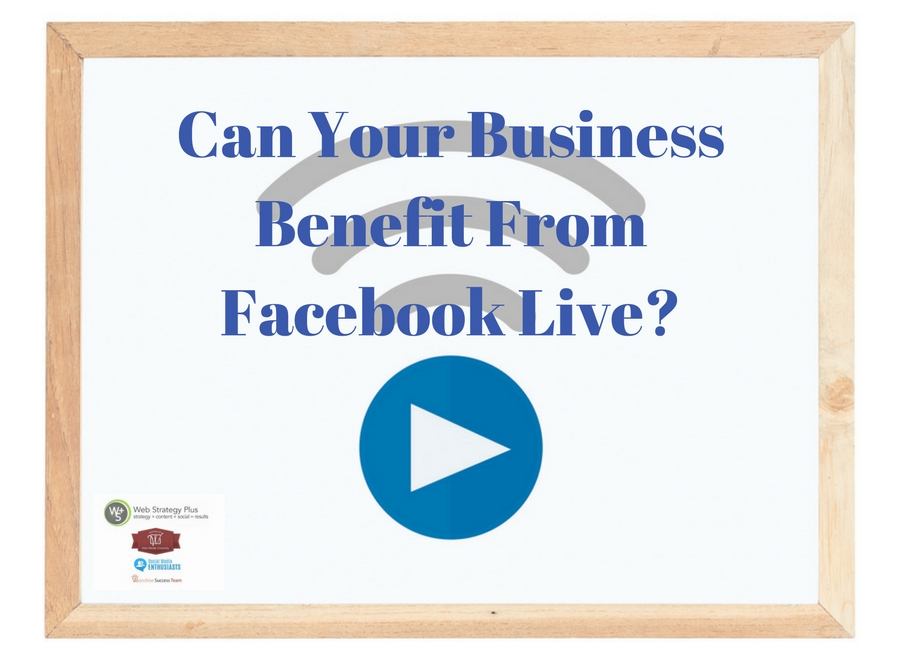 Can Your Business Benefit From Facebook Live?