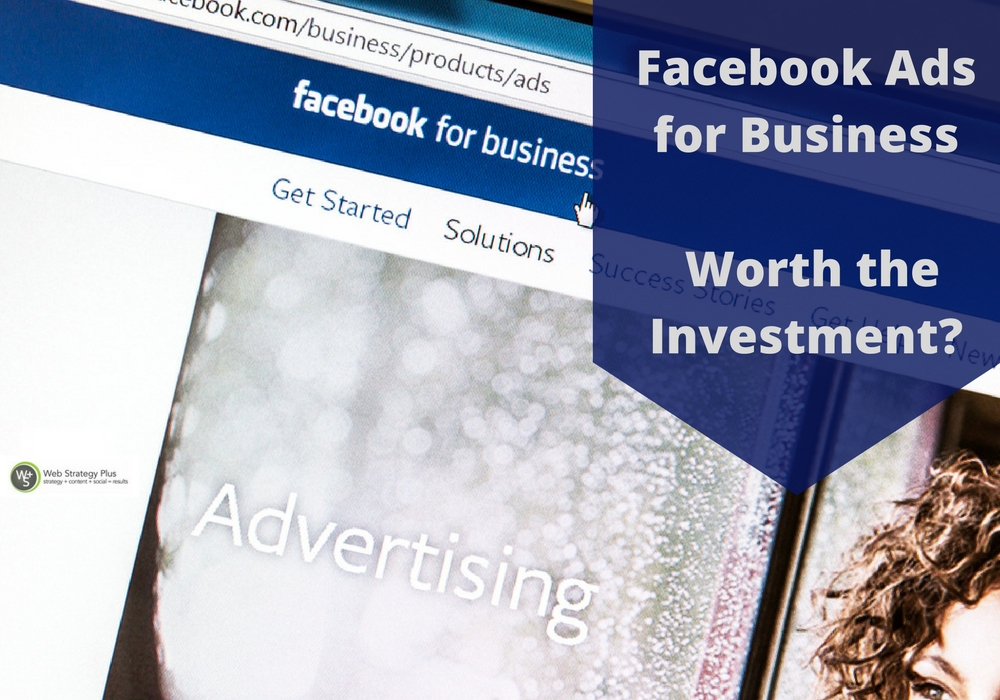 Facebook Ads for Business – Worth the Investment?