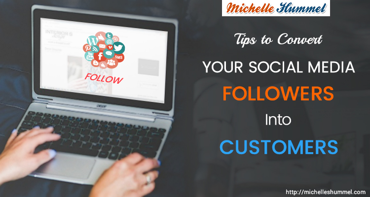 Tips to Convert Your Social Media Followers Into Customers