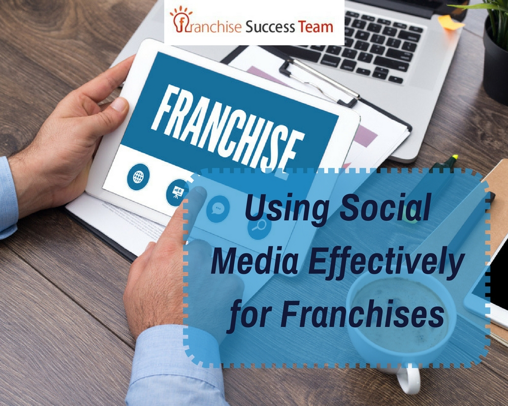 Using Social Media Effectively for Franchises