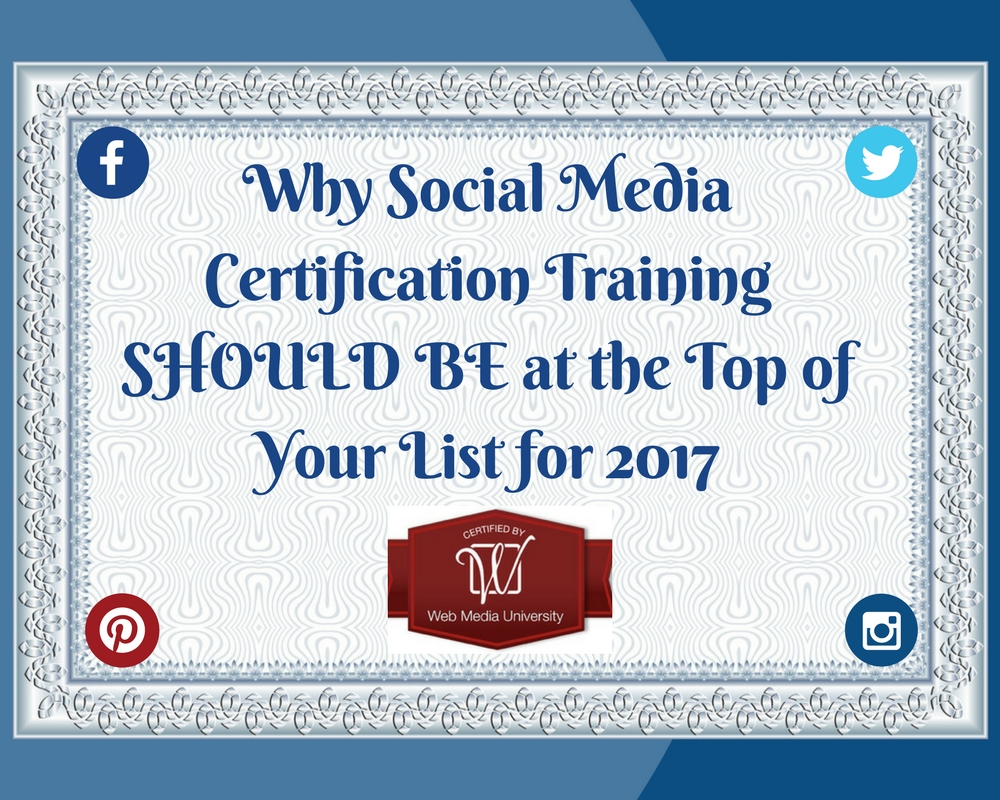 Why Social Media Certification Training Should Be At The Top Of Your